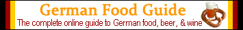 German Food Guide: The Complete Online Guide to German Food, Beer & Wine